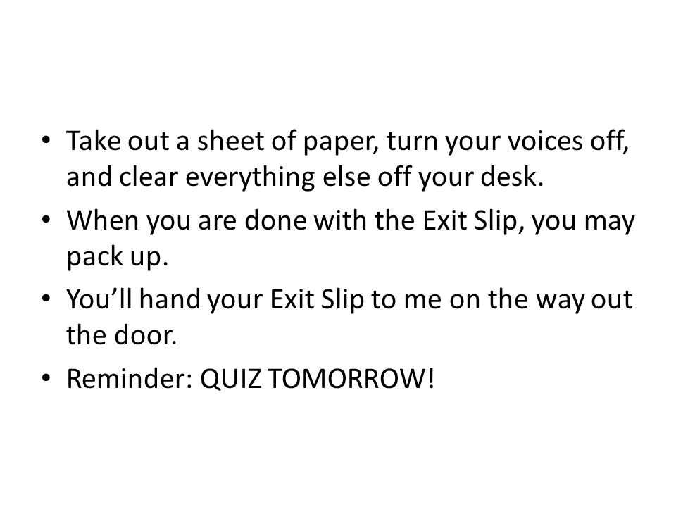 Take out a sheet of paper, turn your voices off, and clear everything else off your desk.