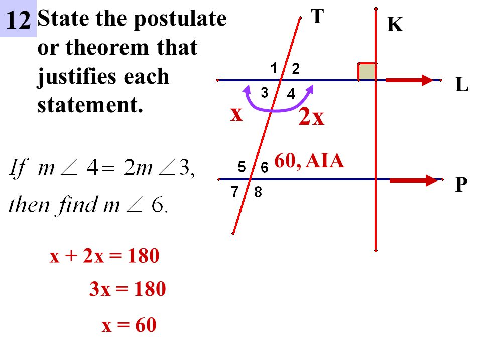 12 x 2x State the postulate or theorem that justifies each statement.