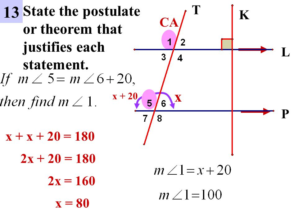 13 State the postulate or theorem that justifies each statement. x T K
