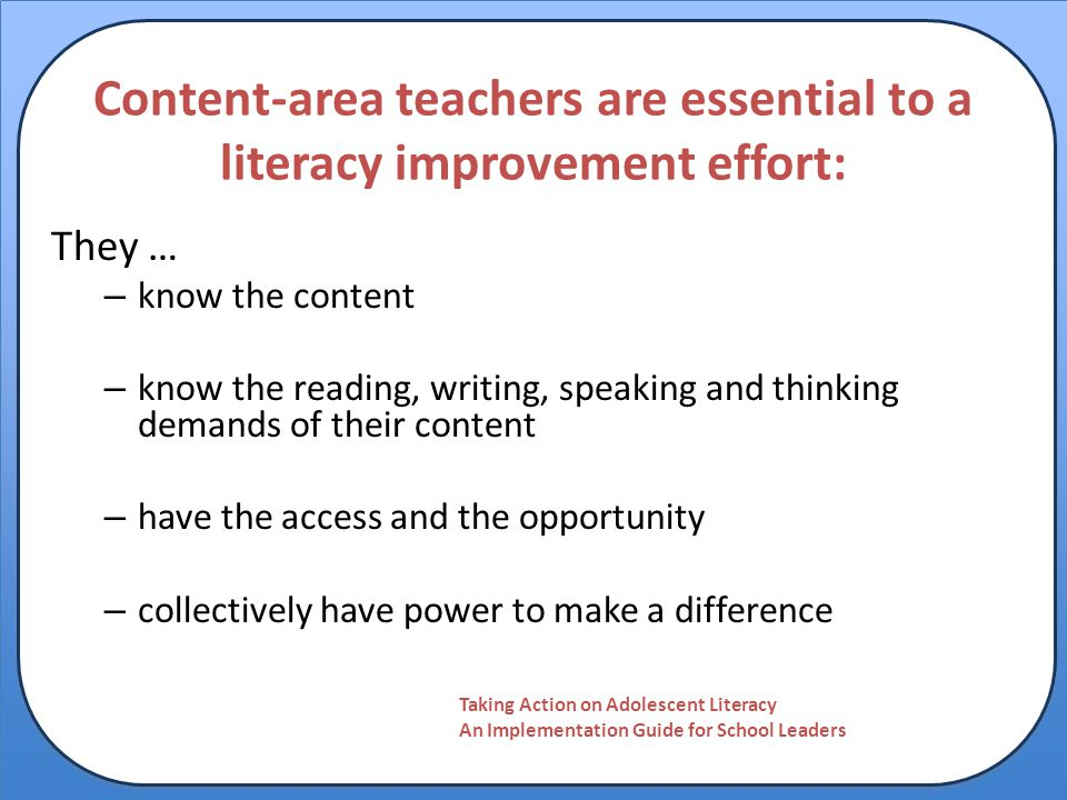 Content-area teachers are essential to a literacy improvement effort: