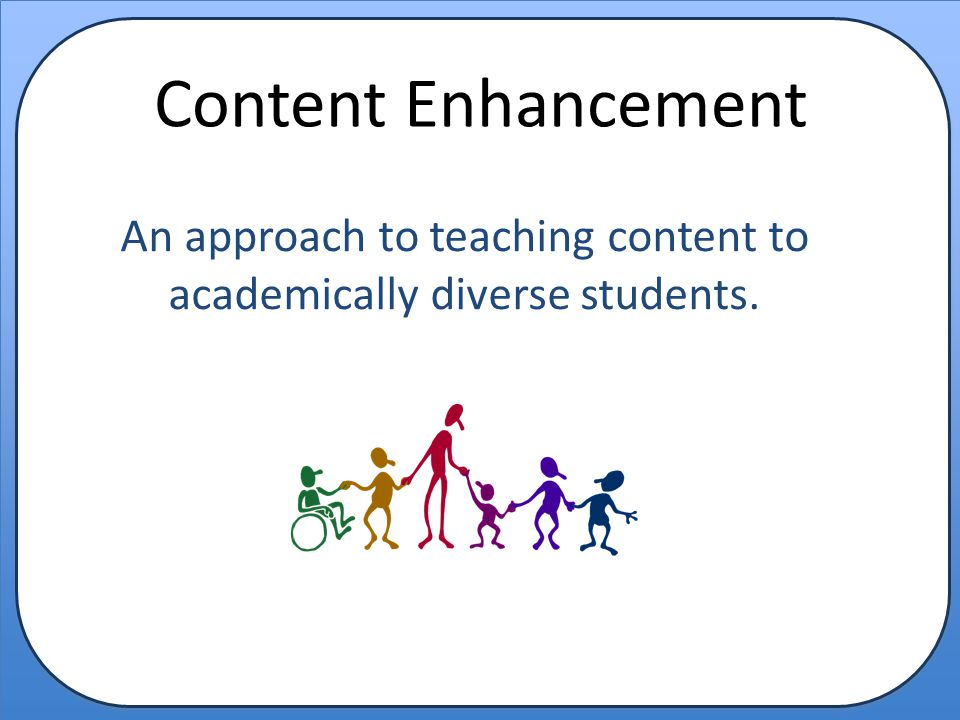 An approach to teaching content to academically diverse students.