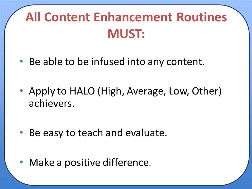 All Content Enhancement Routines MUST: