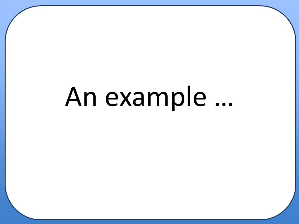 An example …