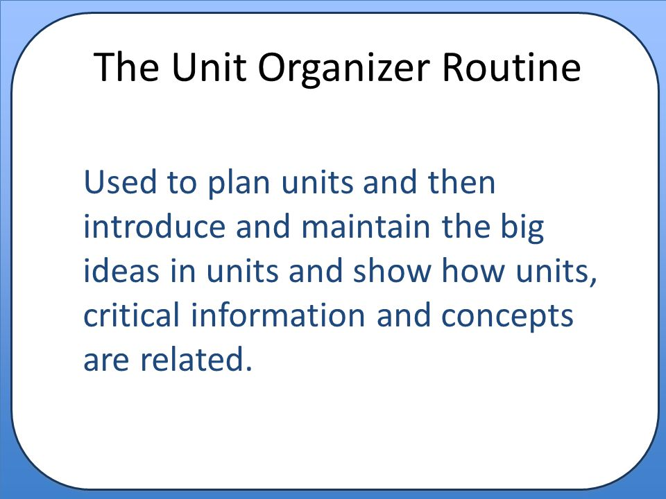 The Unit Organizer Routine