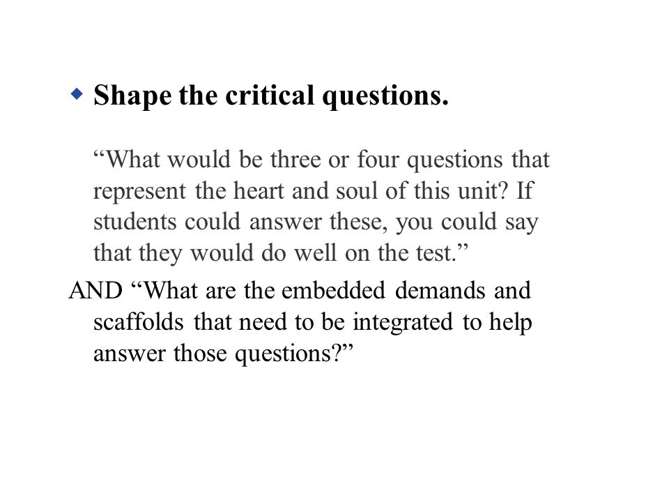 Shape the critical questions.