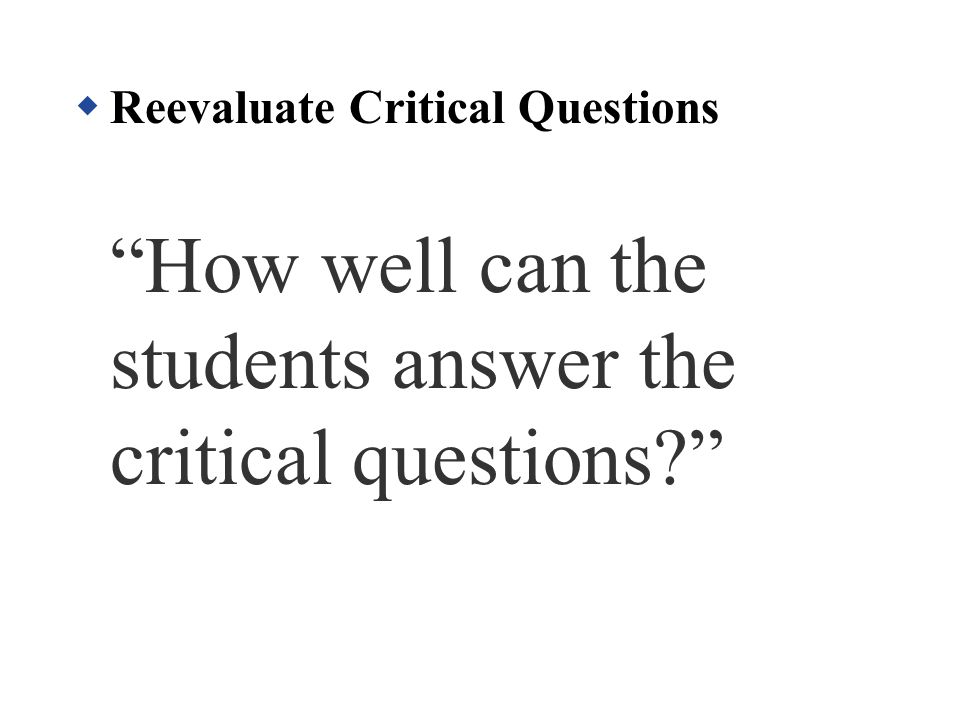 Reevaluate Critical Questions