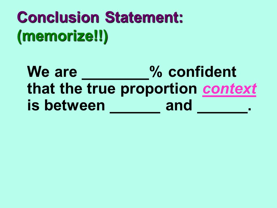 Conclusion Statement: (memorize!!)