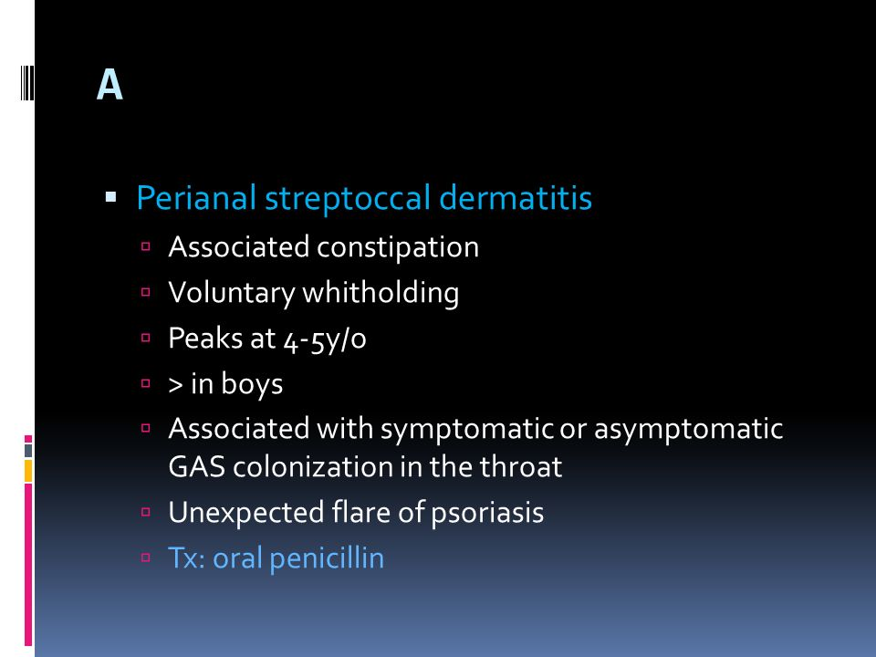 A Perianal streptoccal dermatitis Associated constipation