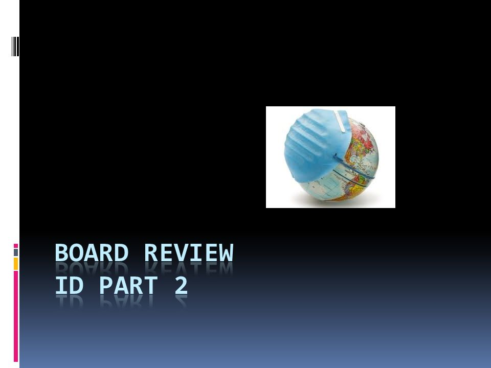 BOARD REVIEW id part 2