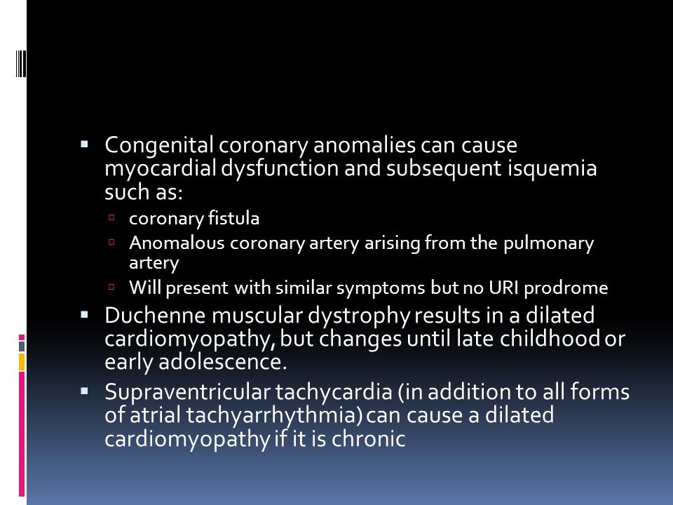 Congenital coronary anomalies can cause myocardial dysfunction and subsequent isquemia such as: