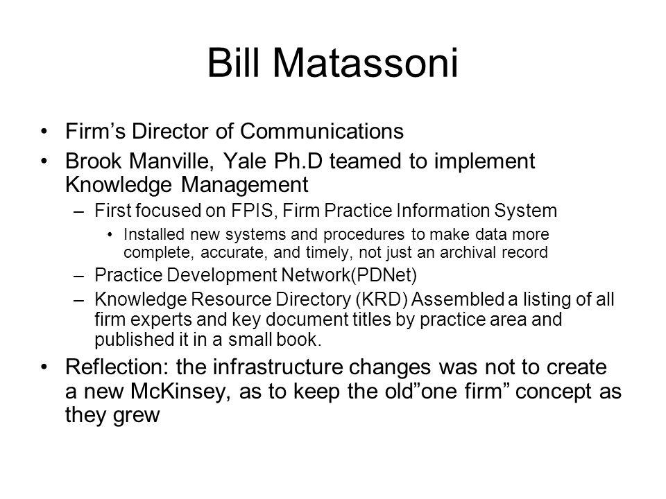 Bill Matassoni Firm's Director of Communications
