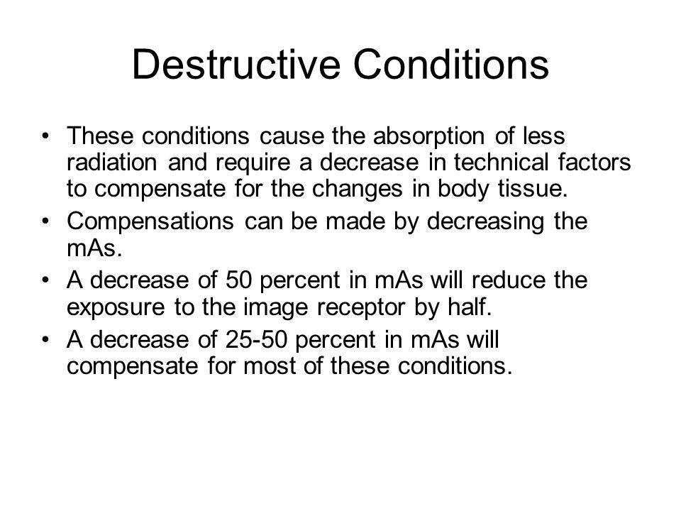 Destructive Conditions