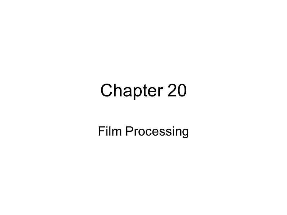 Chapter 20 Film Processing