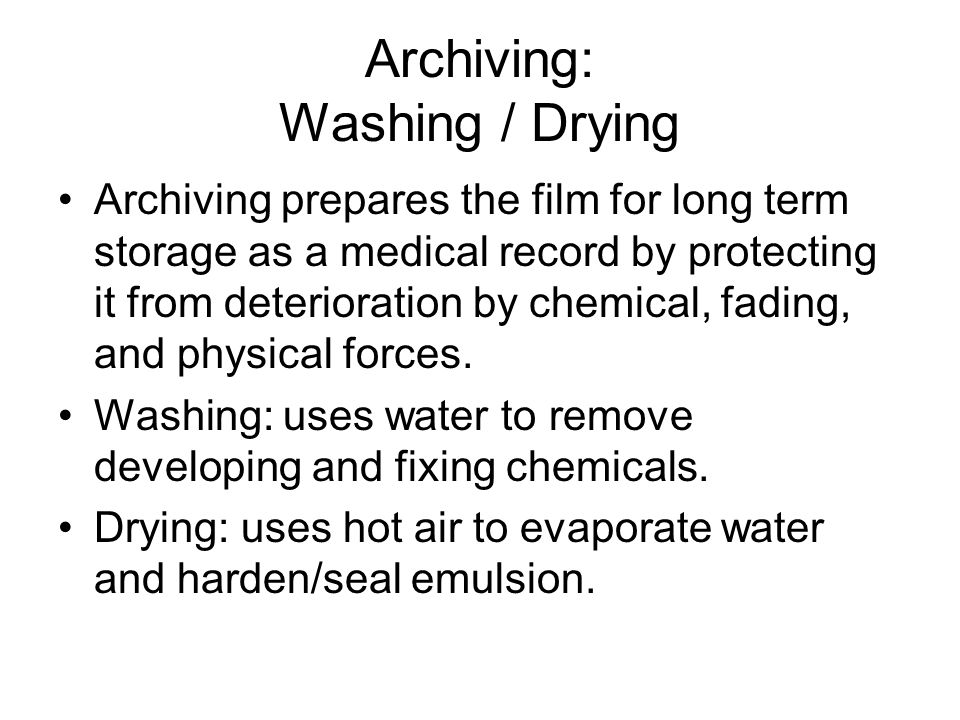 Archiving: Washing / Drying