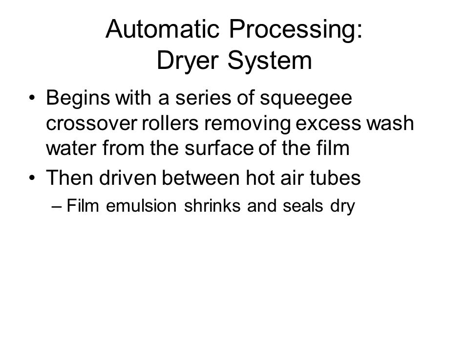 Automatic Processing: Dryer System
