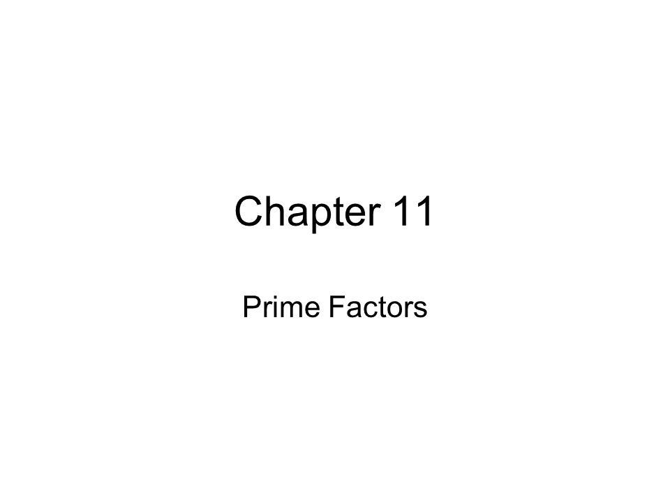 Chapter 11 Prime Factors