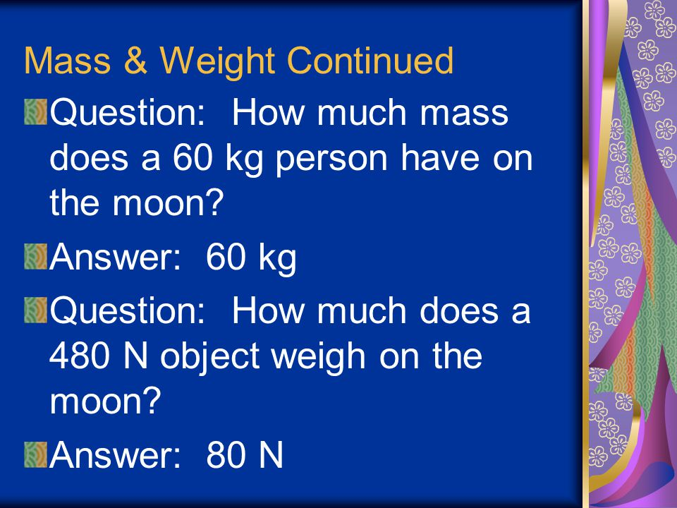 Mass & Weight Continued