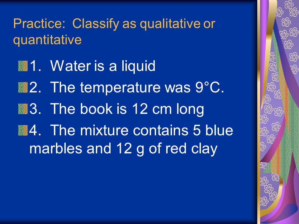 Practice: Classify as qualitative or quantitative