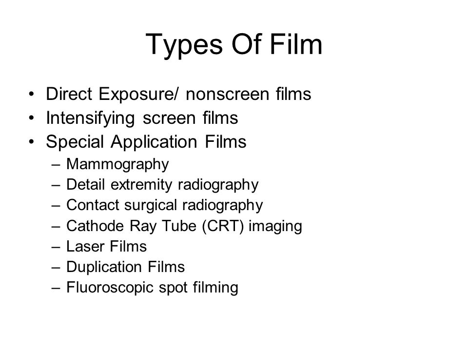 Types Of Film Direct Exposure/ nonscreen films
