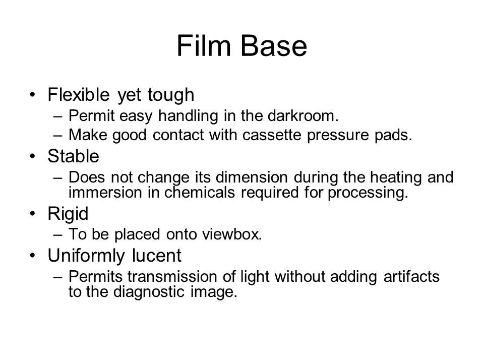 Film Base Flexible yet tough Stable Rigid Uniformly lucent