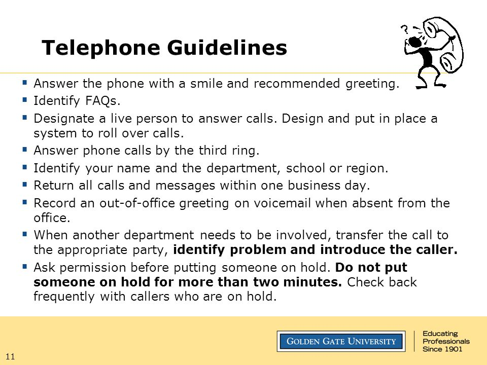 Telephone Guidelines Answer the phone with a smile and recommended greeting. Identify FAQs.