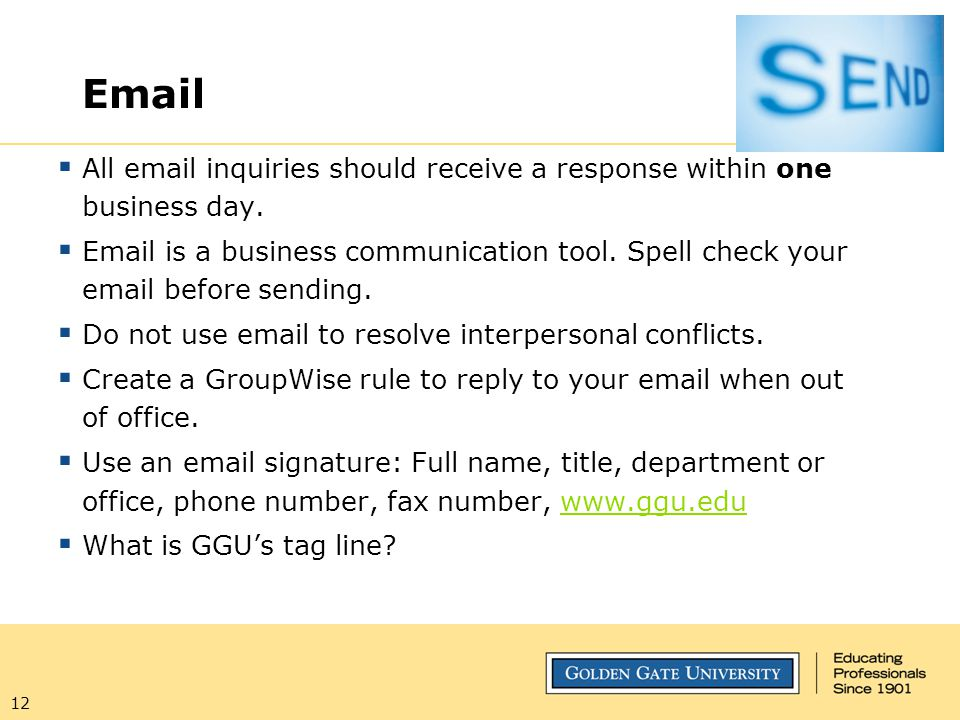 Email All email inquiries should receive a response within one business day.