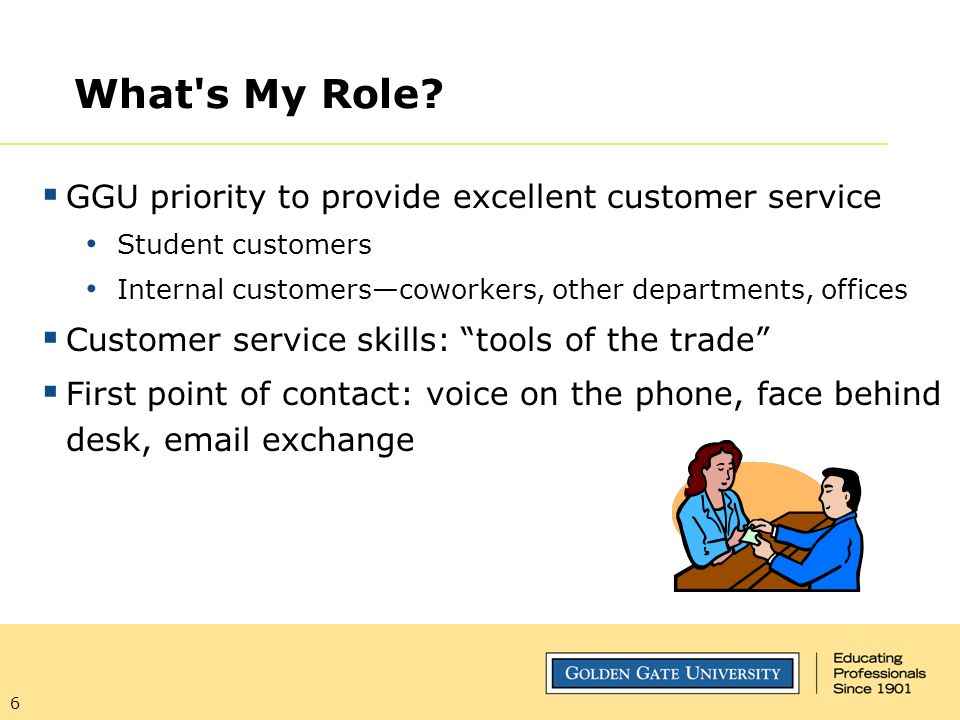 What s My Role GGU priority to provide excellent customer service