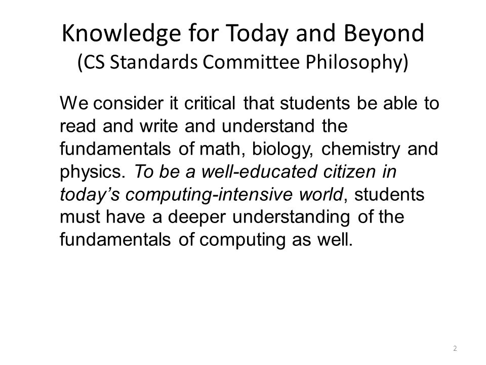 Knowledge for Today and Beyond (CS Standards Committee Philosophy)