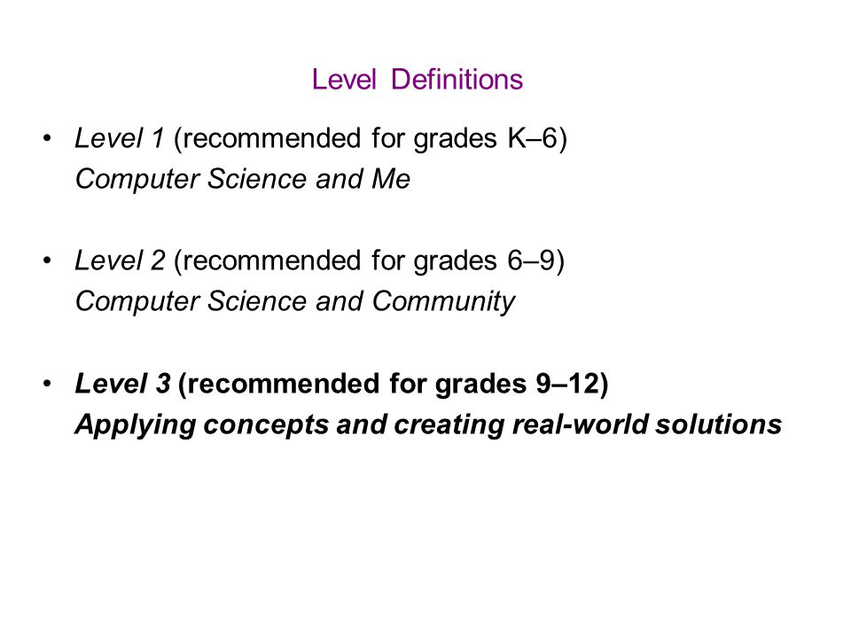 Level Definitions Level 1 (recommended for grades K–6)