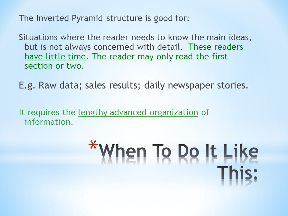 The Inverted Pyramid structure is good for: