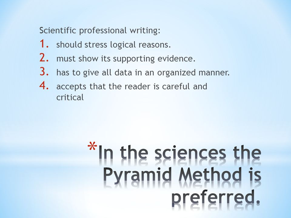 In the sciences the Pyramid Method is preferred.