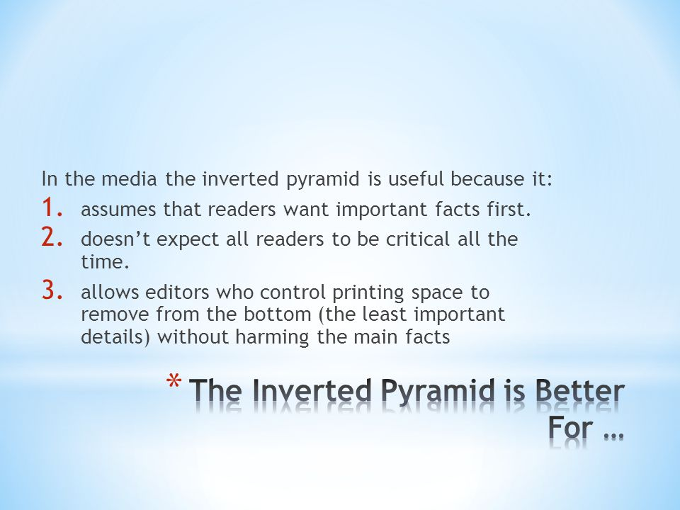 The Inverted Pyramid is Better For …