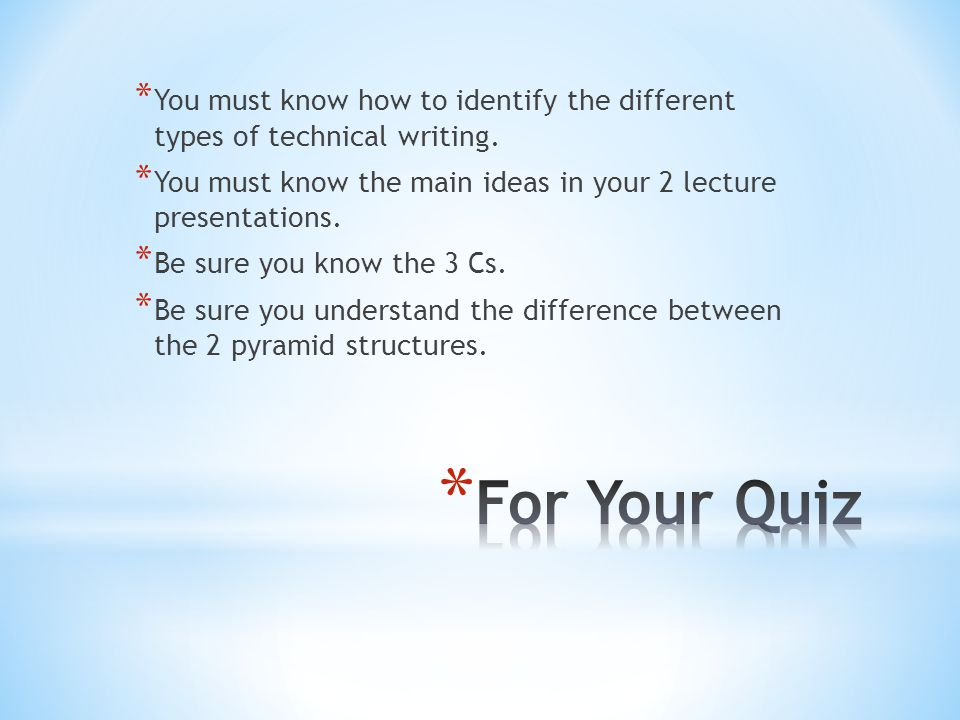 You must know how to identify the different types of technical writing.