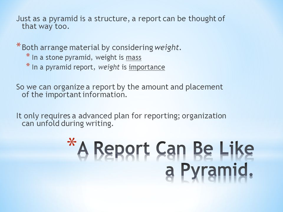 A Report Can Be Like a Pyramid.