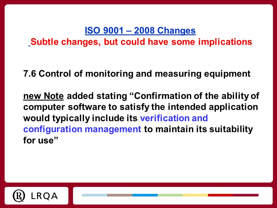ISO 9001 – 2008 Changes Subtle changes, but could have some implications