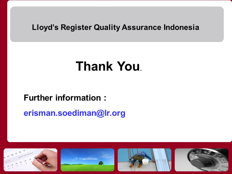 Thank You. Further information : erisman.soediman@lr.org