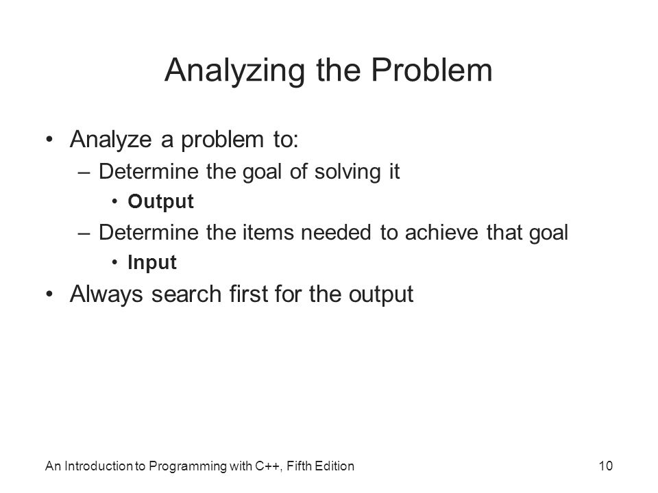 Analyzing the Problem Analyze a problem to: