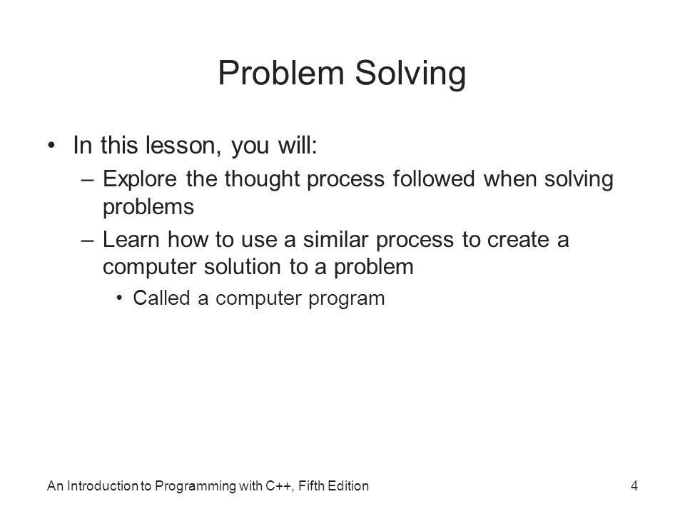Problem Solving In this lesson, you will: