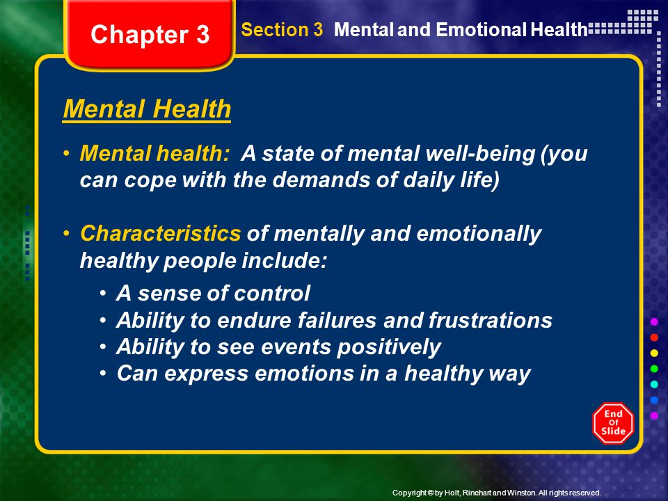 Chapter 3 Section 3 Mental and Emotional Health. Mental Health.