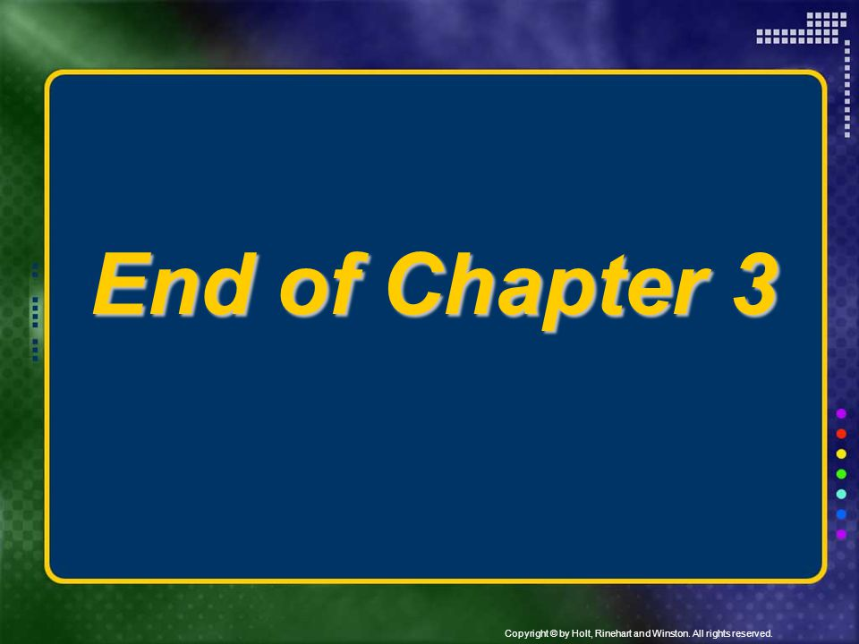 End of Chapter 3 Header – dark yellow 24 points Arial Bold