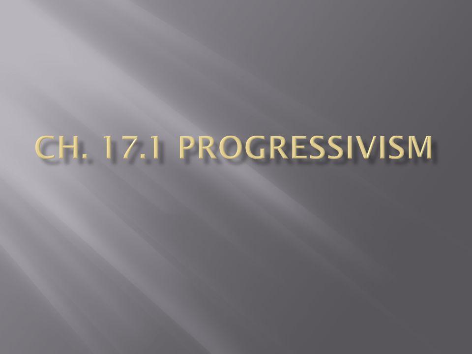 Ch. 17.1 Progressivism