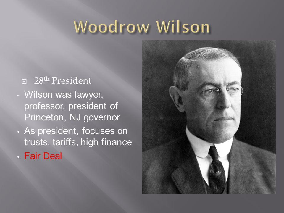 Woodrow Wilson 28th President