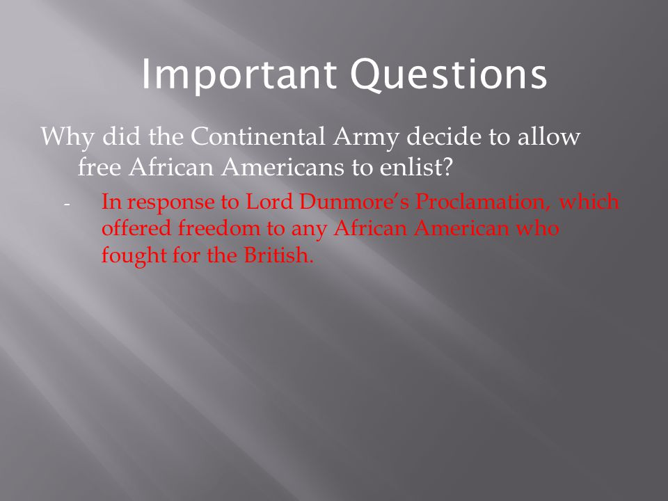 Important Questions Why did the Continental Army decide to allow free African Americans to enlist