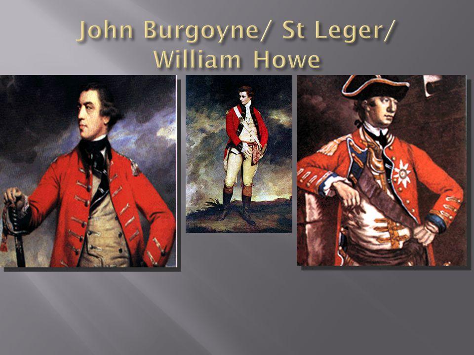 John Burgoyne/ St Leger/ William Howe