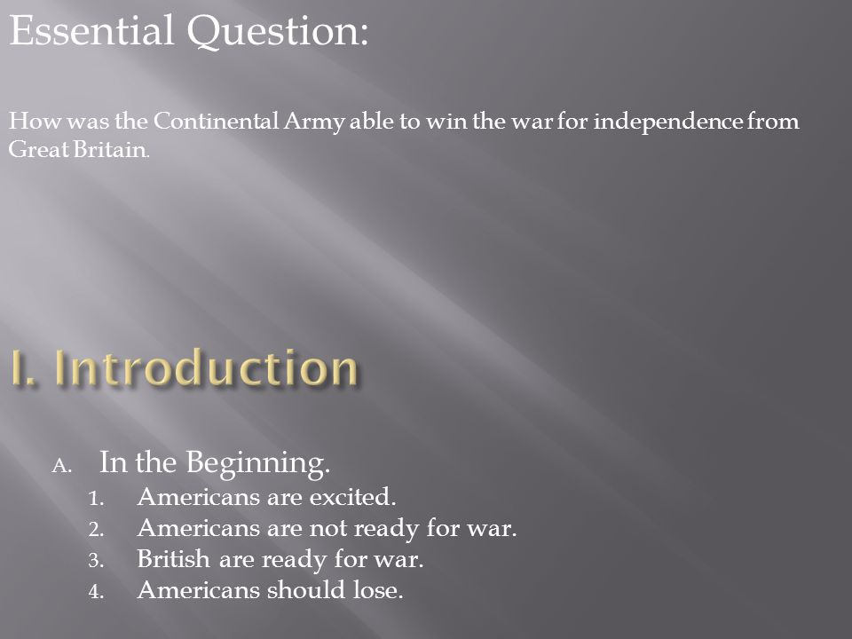 I. Introduction Essential Question: In the Beginning.