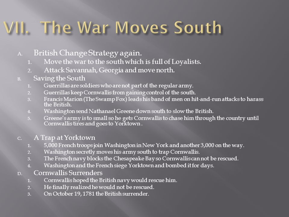 VII. The War Moves South British Change Strategy again.