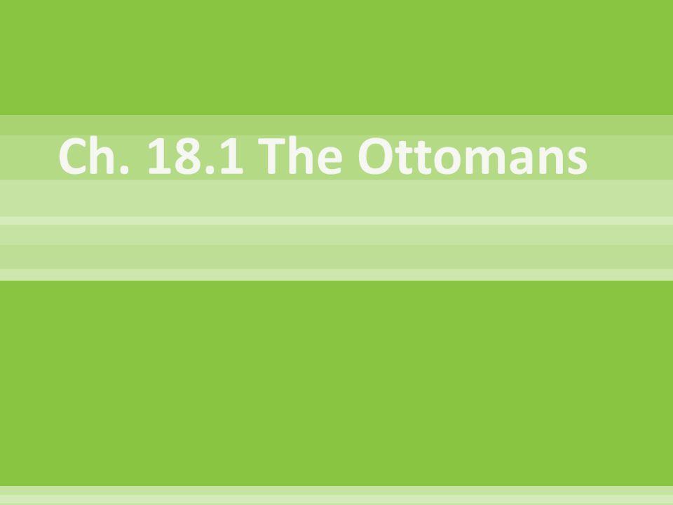 Ch. 18.1 The Ottomans