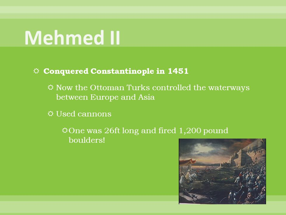Mehmed II Conquered Constantinople in 1451