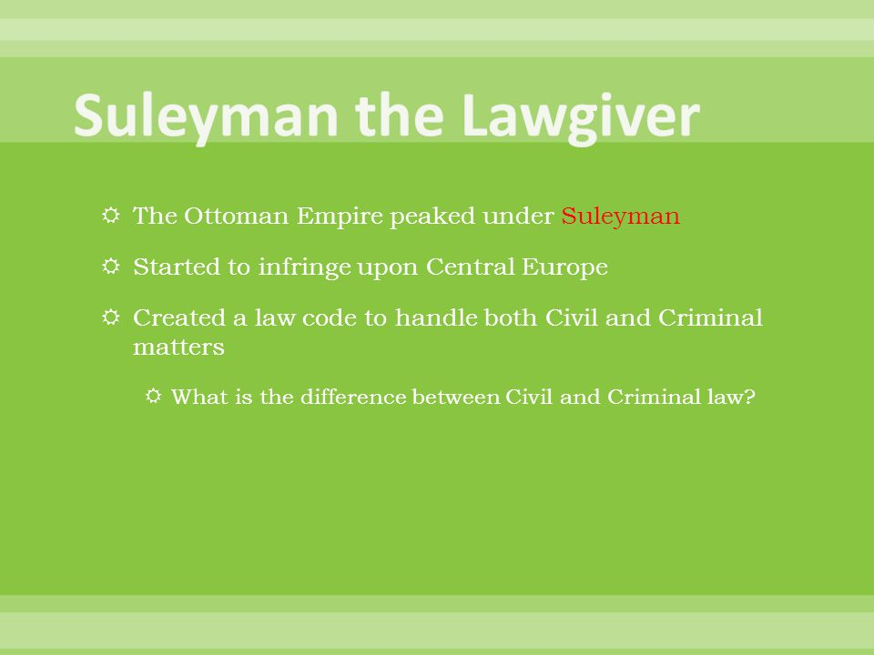 Suleyman the Lawgiver The Ottoman Empire peaked under Suleyman