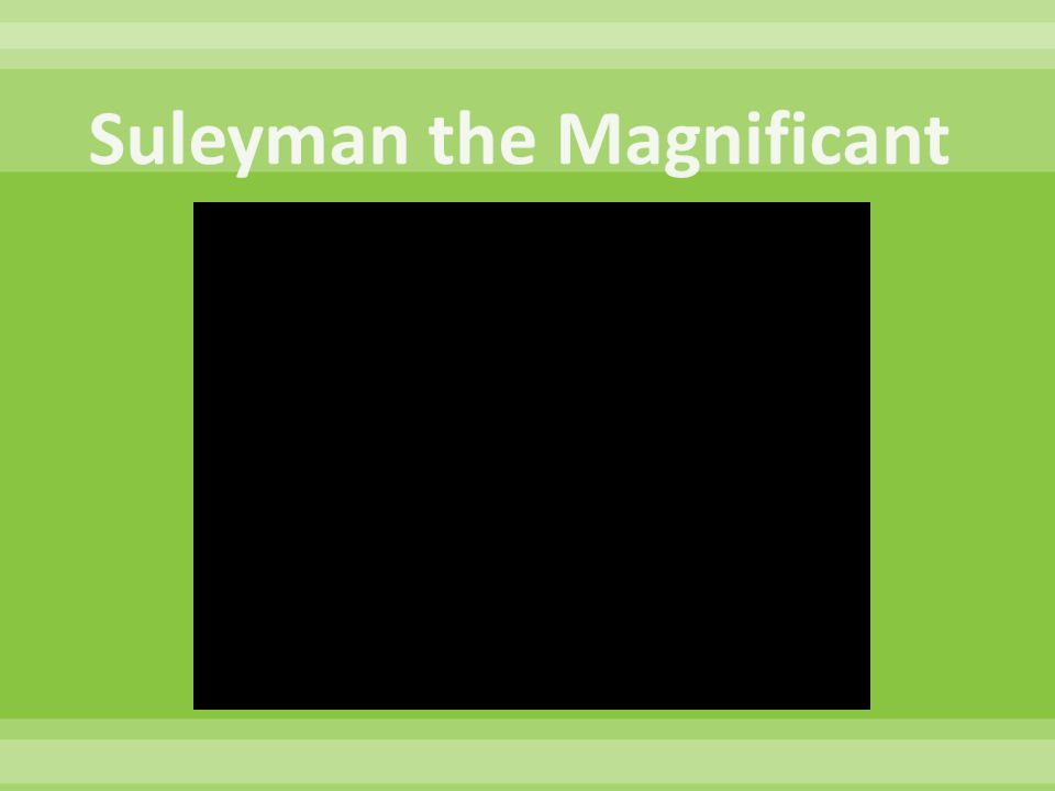 Suleyman the Magnificant